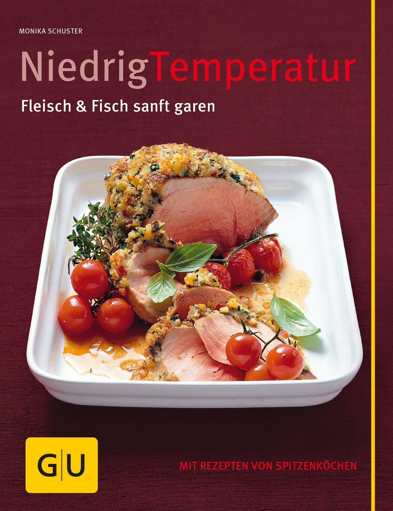 Niedrig Temperatur: Fleisch & Fisch sanft garen (GU Themenkochbuch)
