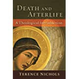 Death and Afterlife: A Theological Introduction