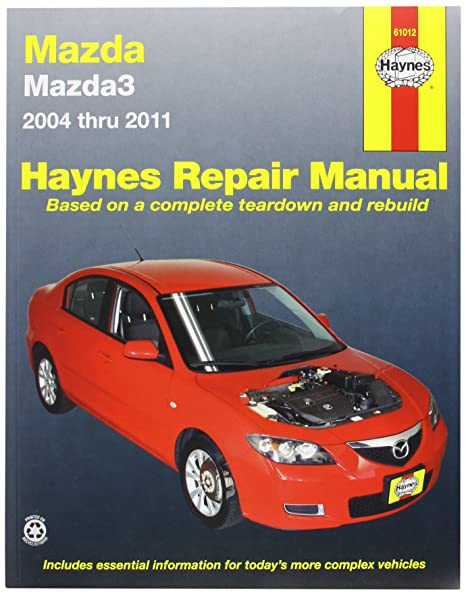 Amazon Com Haynes Repair Manuals Mazda 3 04 11 61012 Automotive Rh Amazon  Com 2004 Mazda