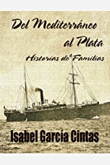 Del Mediterraneo al Plata  - Historias de Familias (Spanish Edition)