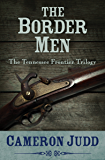 The Border Men (Tennessee Frontier Trilogy Book 2)