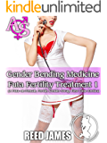 Gender Bending Medicine (Futa Fertility Treatment 1): (A Futa-on-Female, Fertile, Gender-Swap, First Time Erotica)