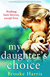My Daughter's Choice: A heartbreaking page turner about family, loss and love
