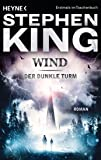 Wind: Roman (Der Dunkle Turm, Band 8)