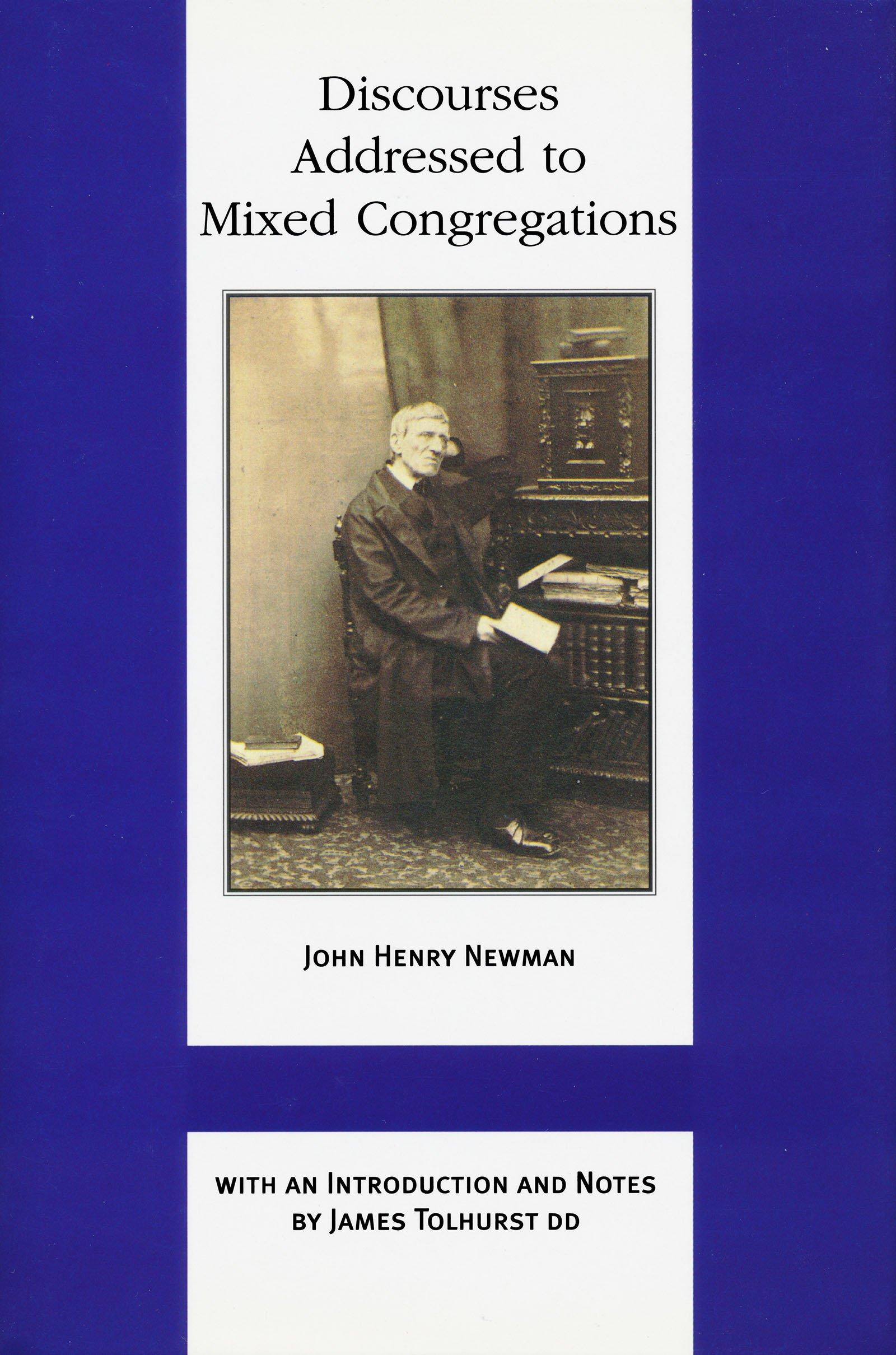 Discourses Addressed to Mixed Congregations (Works of Cardinal Newman: Birmingham Oratory Millennium Edition) pdf epub