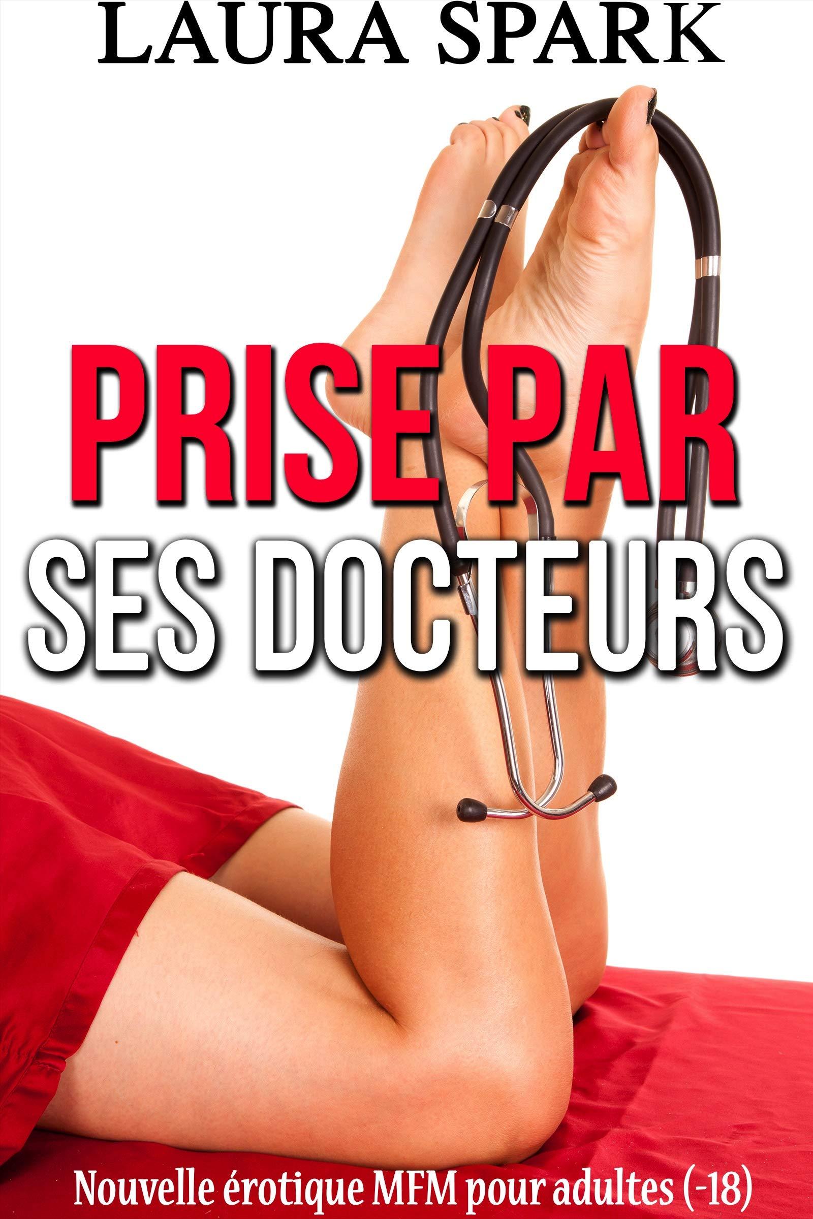 Prise par ses Docteurs: Nouvelle érotique MFM pour Adultes (-18) par Laura Spark