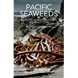 Pacific Seaweeds: Updated and Expanded Edition