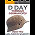 D DAY Through German Eyes - Book Two - More hidden stories from June 6th 1944 (D DAY - Through German Eyes)