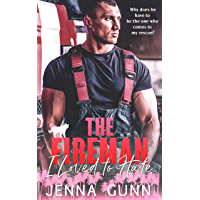 The Fireman I Loved to Hate: A Small Town Enemies to Lovers Romance (Everything For Love Series Book 2) (English Edition)