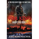 War King: A Viking Age Novel (Hakon's Saga Book 3)
