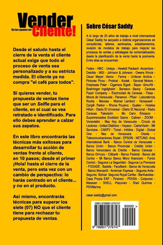 Vender en los zapatos del cliente: 10 pasos para vender mas en menos tiempo tras una accion centrada en el cliente y no en el producto (Spanish Edition): ...