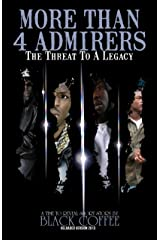 """MORE THAN 4 ADMIRERS-RELOADED """"The Threat to a Legacy"""" (Time Will Reveal-short story Book 1) Kindle Edition"""