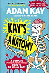Kay's Anatomy: A Complete (and Completely Disgusting) Guide to the Human Body Hardcover