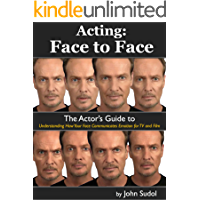 Acting: Face to Face: The Actor's Guide to Understanding How Your Face Communicates Emotion for TV and Film (Language of…
