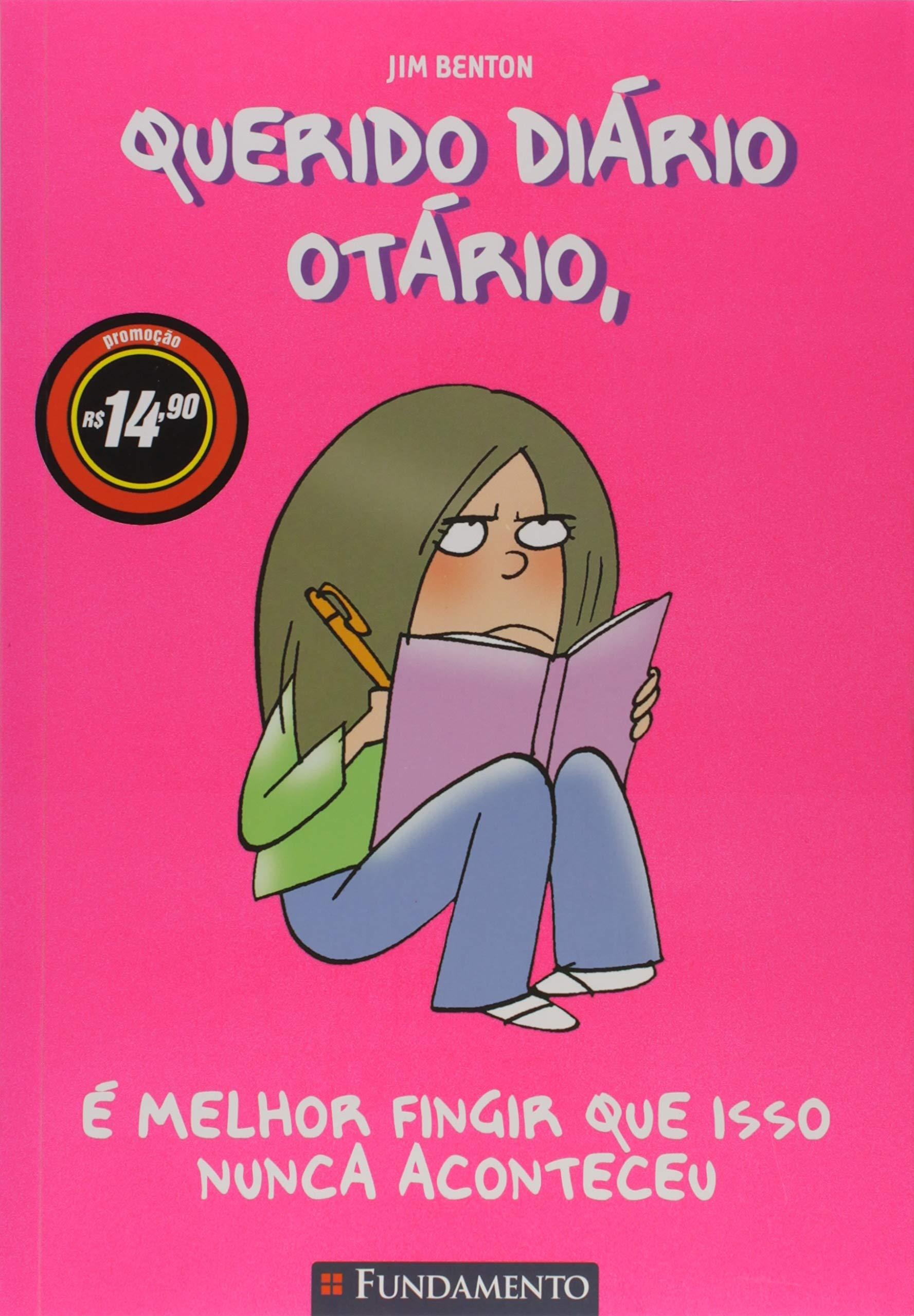 Querido Diário Otário. É Melhor Fingir que Isso Nunca Aconteceu (Em Portuguese do Brasil): Jim Benton: 9788539508716: Amazon.com: Books