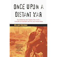 Once Upon a Distant War: David Halberstam, Neil Sheehan, Peter Arnett--Young War Correspondents and Their Early Vientnam Battles (English Edition)