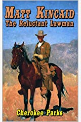 Matt Kincaid: The Reluctant Lawman: A Western Adventure (A Matt Kincaid Western Book 1) Kindle Edition