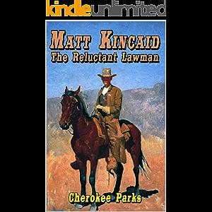 Matt Kincaid: The Reluctant Lawman: A Western Adventure (A Matt Kincaid Western Book 1)