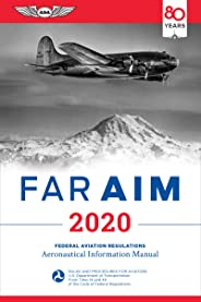 FAR/AIM 2020: Federal Aviation Regulations/Aeronautical Information Manual (FAR/AIM Series)