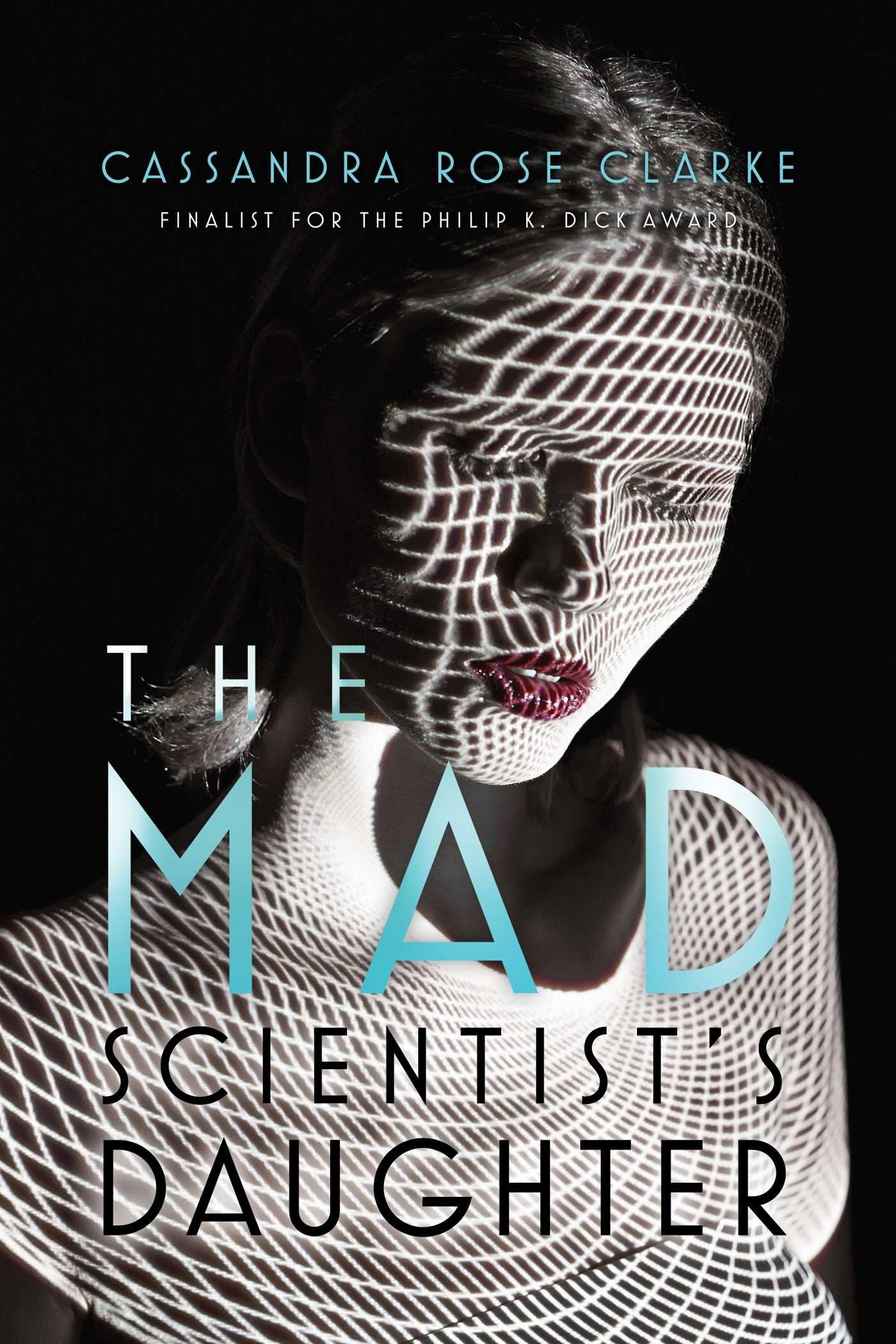Amazon.com: The Mad Scientist's Daughter (9781481461689): Clarke, Cassandra  Rose: Books