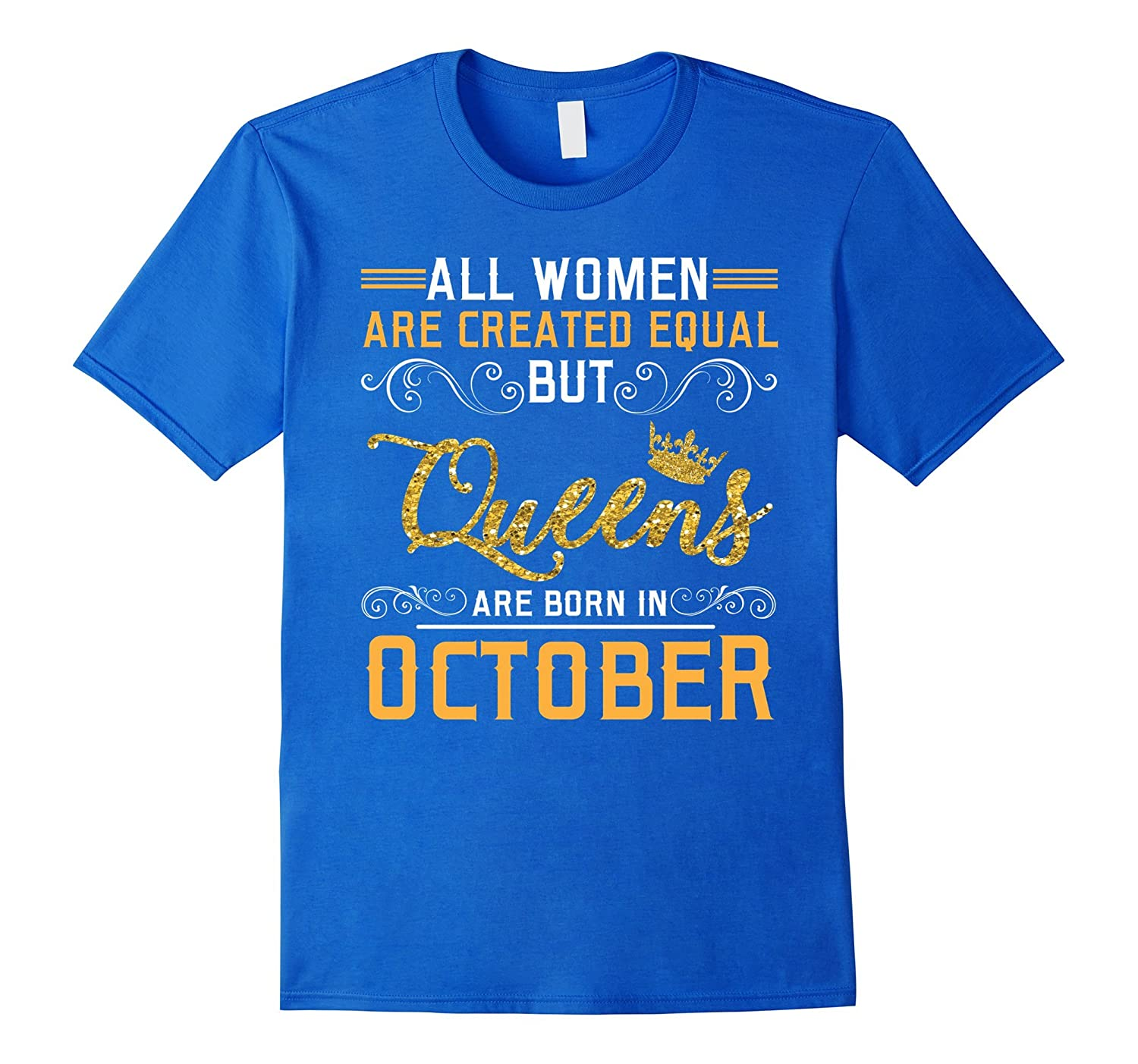 All Women Are Created Equal But Queens Are Born In October-FL