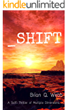 _Shift: A thriller of multiple dimensions.