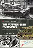 Waffen-SS in Normandy: 1944 The Caen Sector and Operations Goodwood and Cobra