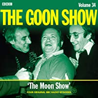 The Goon Show: Volume 34: Four episodes of the anarchic BBC radio comedy
