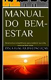 Manual do Bem-Estar: Desenvolva competências para conduzir sua vida, rumo ao bem-estar.