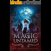 Magic Untamed: A Paranormal Reverse Harem Romance (Arcane Arts Academy Book 2)