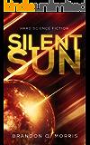 Silent Sun: Hard Science Fiction
