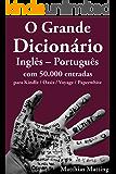 O grande dicionário Inglês-Português com 50.000 entradas (Gran Dicionarios Livro 3)