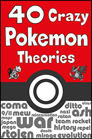 40 Crazy Pokemon Theories