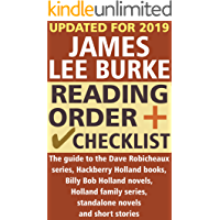 James Lee Burke Reading Order and Checklist: The guide to the Dave Robicheaux series, Hackberry Holland books, Billy Bob Holland novels, Holland family series, standalone novels and short stories