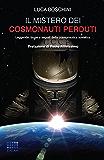 Il mistero dei cosmonauti perduti: Leggende, bugie e segreti della cosmonautica sovietica: 16 (I Quaderni del CICAP)