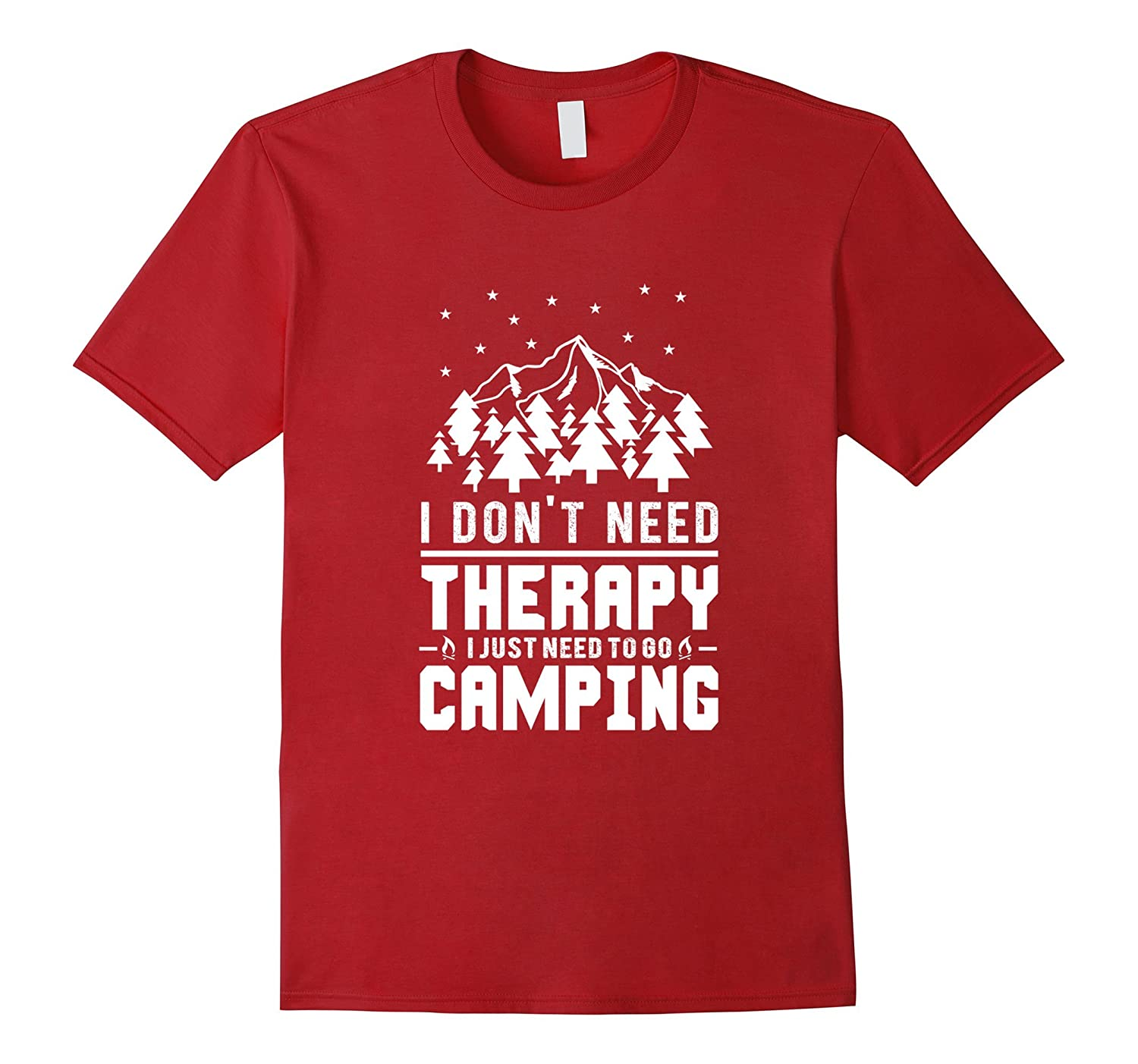 I Dont Need Therapy I Just Need To Go Camping T shirt-PL