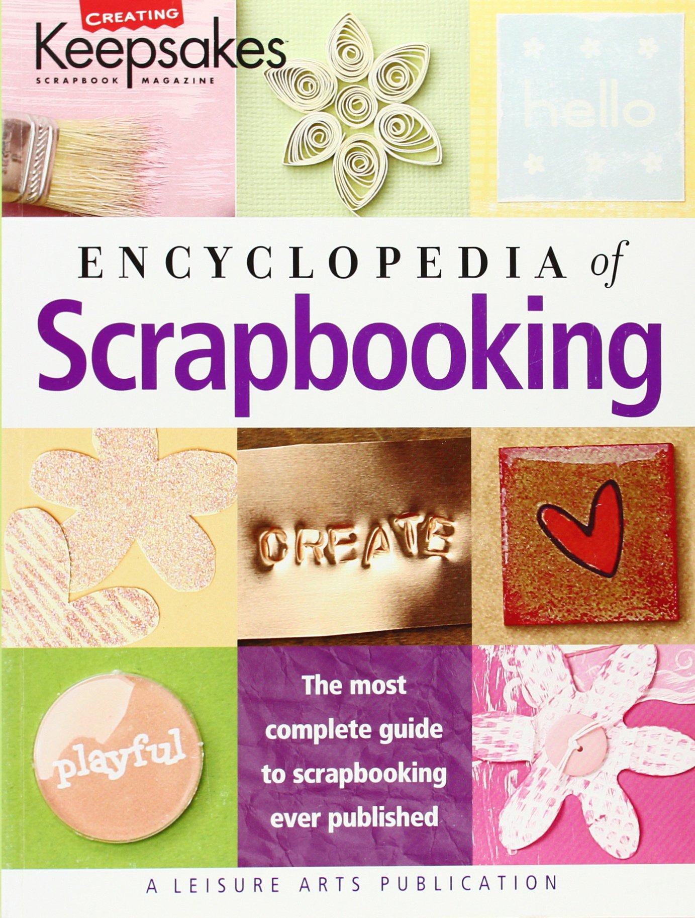 Encyclopedia of Scrapbooking  (Leisure Arts #15941) (Creating Keepsakes)