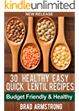 30 Healthy Easy Quick Lentil Recipes (Brad Armstrong Healthy Eating) (English Edition)