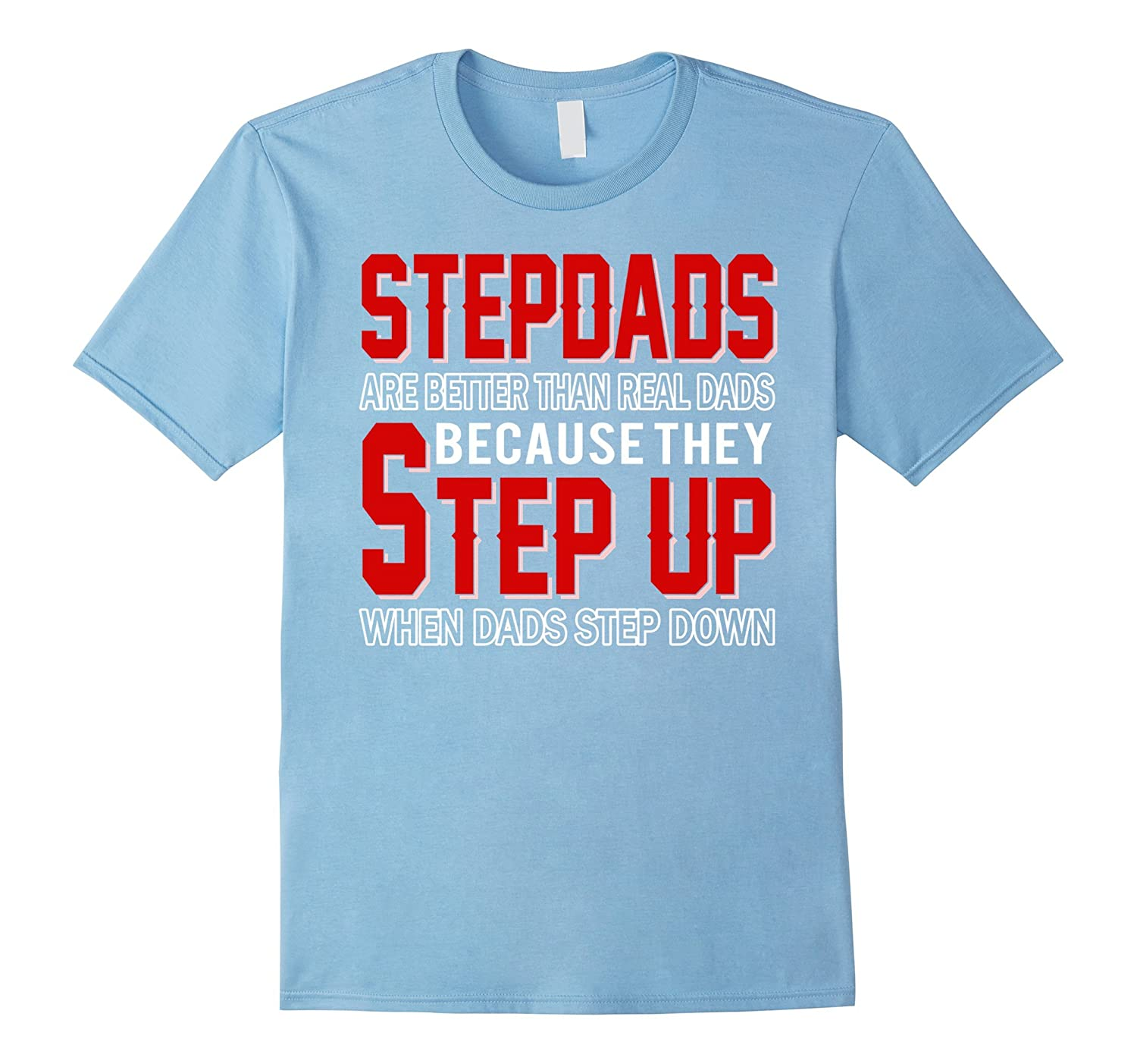 6a615a61 StepDads Are Better Than Real Dads T-Shirt-TD – Teedep