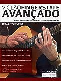 Violão Fingerstyle Avançado: Domine as Técnicas Modernas de Violão Fingerstyle Com Daryl Kellie (Guitarra Acústica Livro…
