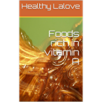 Foods rich in vitamin A (English Edition)