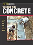 Working with Concrete (Fro Pros/by Pros Series)