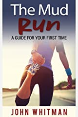 The Mud Run: a guide for your first time Kindle Edition