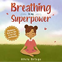 Breathing Is My Superpower: Mindfulness Book for Kids to Feel Calm and Peaceful