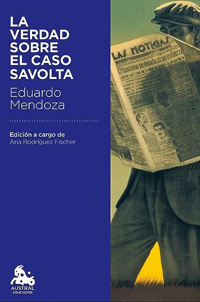 La verdad sobre el caso Savolta eBook: Mendoza, Eduardo: Amazon.es: Tienda Kindle