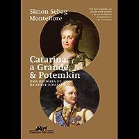 Catarina, a Grande, & Potemkin: Uma história de amor na corte Románov