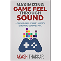 Maximizing Game Feel Through Sound: A Composer/Sound Designer's