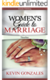 Women's Guide to Long Term Marriage: A Timeline: Important Things You Need To Know In Marriage