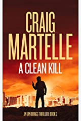 A Clean Kill (Ian Bragg Thriller Book 2) Kindle Edition