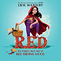 Red: The (Fairly) True Story of Red Riding Hood